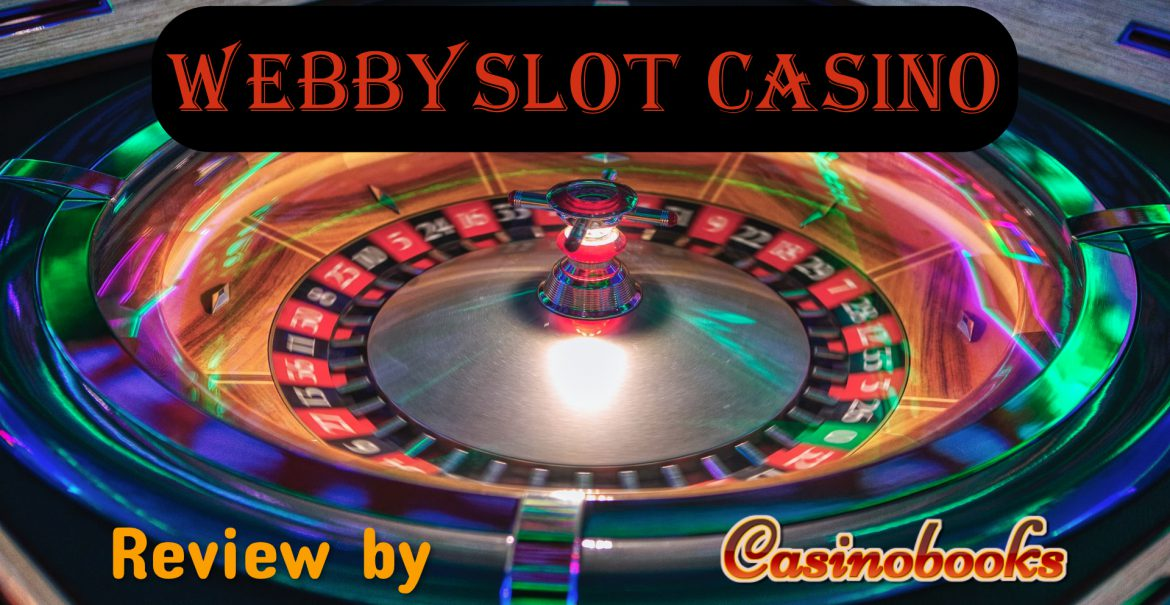 Webbyslot Casino — The Way to Change Your Playing Experience