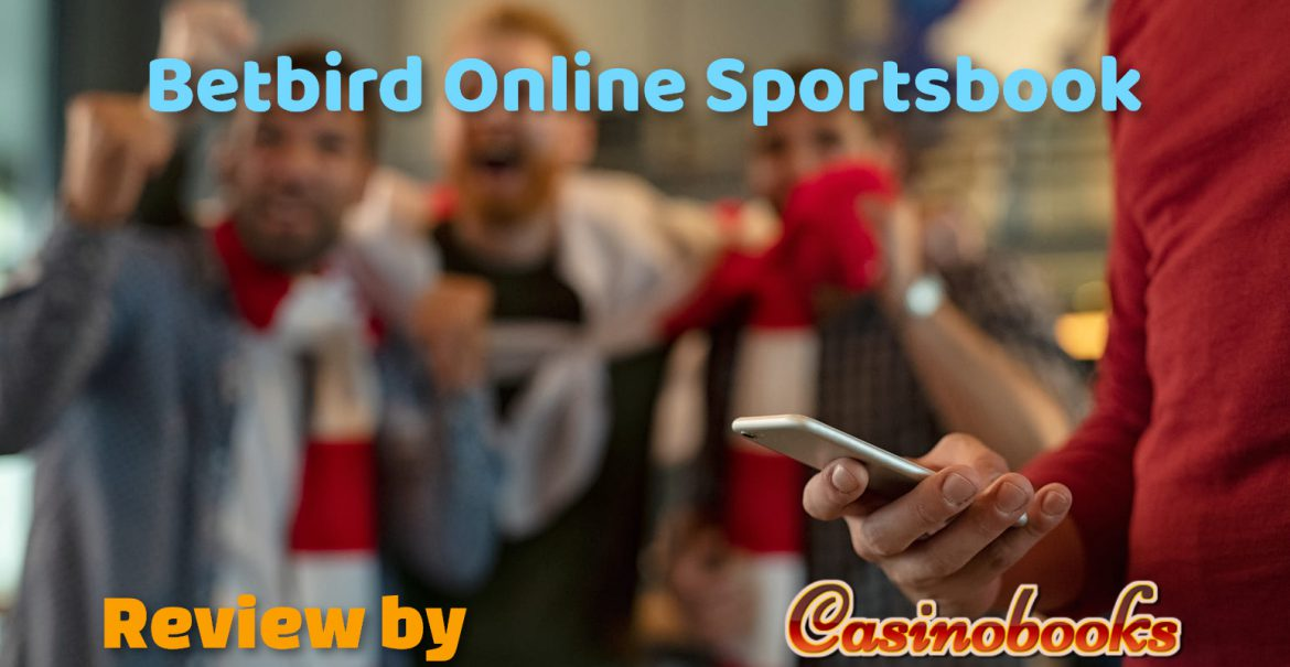 Betbird Online Sportsbook Review and Bonuses in 2021
